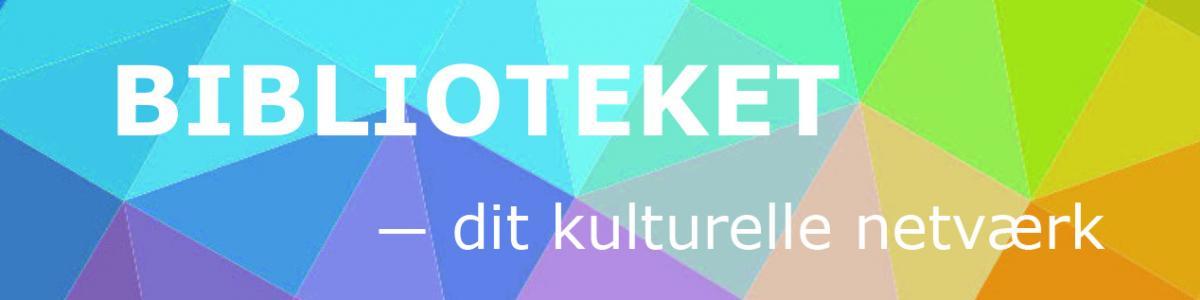 Biblioteket  - dit kulturelle netværk